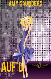 Auf'd (The Belinda & Bennett Mysteries  Book Two) by amy_saunders