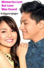 Memories lost but love was found [KathNiel] by trulyyoursjayne