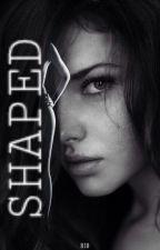 Shaped  by bibbbb_