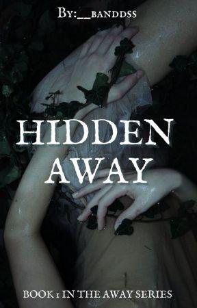 Hidden Away by __banddss