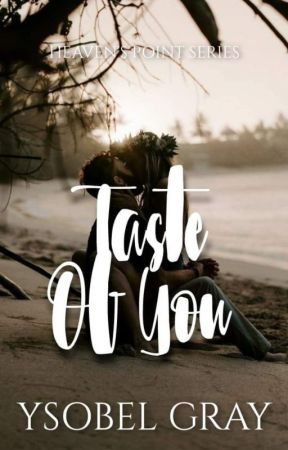 TASTE OF YOU (on-going) by ysobelgray