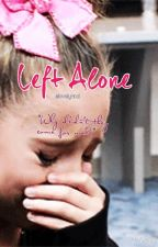 Left Alone (A Mackenzie Ziegler fanfic) by Love_lyrical