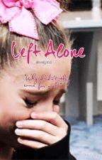 Left Alone (A Mackenzie Ziegler fanfic) by vipxexol