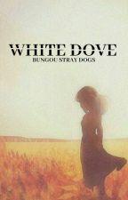 White Dove || Dazai . O by NotANurse