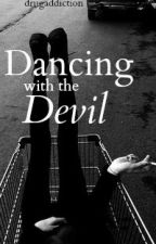 dancing with the devil by drugaddiction