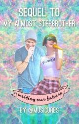 Writing Our Future (Sequel to 'My Almost Stepbrother') by musicures