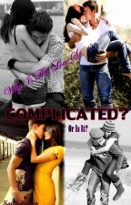 Why Is This Love So, COMPLICATED? Or Is It? by Kyler-Eriksen