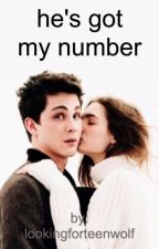He's Got My Number by chloegraceanne