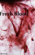 Fresh Blood (Book 1) by lillanovak