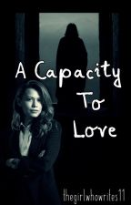 A Capacity to Love by thegirlwhowrites11