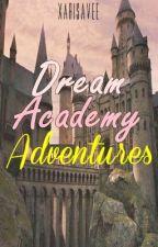 Dream Academy Adventures by xarisavee