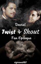 Destiel: Twist and Shout - (Fan Epilogue) (BoyxBoy) by sigmawolf87