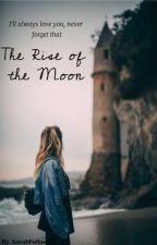 The Rise of the Moon- Remus Lupin by SarahFellows3