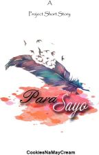 Para Sayo (One Shot Story) by CookiesNaMayCream