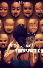 A Perfect Imperfection by readingaddictx
