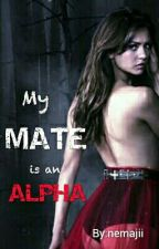 My MATE is an ALPHA by nemajii