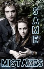 Same Mistakes (TwilightFanFic) *ON HOLD* by Lion_Lamb_13
