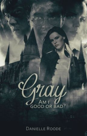 Gray (HP story) Demi Riddle series. (On break) by DanielleRo