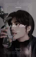 About Time | Hwang Hyunjin    [COMING SOON] by taylorhenniee