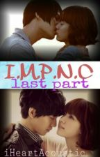 [ I.M.P.N.C season-3 ] ♥ Fight For Love ♥ by iHeartAcoustic