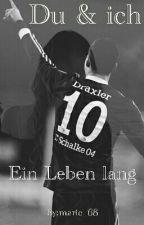 Du & Ich - Ein Leben lang | FF Julian Draxler by marie_68