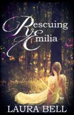 Rescuing Emilia (Sample, Now Published) by littleLo