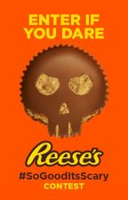 Reese's #SoGoodItsScary Contest by fright