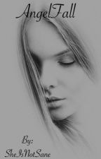 AngelFall by SheIsNotSane