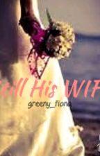 Still His WIFE by greeny_fiona