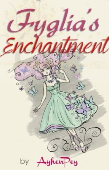 Fyglia's Enchantment by AyhenPey