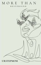 """MORE THAN BESTFRIEND"" by welang14"
