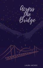 Across the Bridge by lrm2323