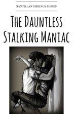 The Dauntless Stalking Maniac by pzy_yu