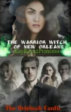 The Warrior Witch of New Orleans by KayKay22Princess