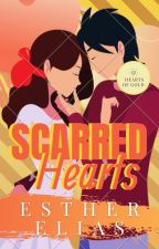 Scarred Hearts [A Hearts of Gold Novel] by HaddieHarper