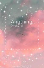 Anything by alice_-si