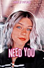 Need You- Payton Moormeier  by xxcrazyxx_