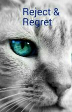 Reject and Regret (Undergoing Editing) by KandiPie