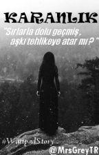 Karanlık by MrsGreyTR