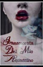 Innamorata del mio assassino [IN REVISIONE] by princyofdark