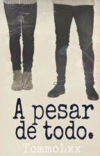 A pesar de todo {Larry Stylinson} by TommoLxx