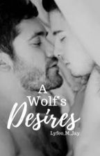 A Wolf's Desires by Lyfeo_M_Jay