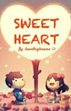 PALPAKERZ present: SWEET HEARTS by WriterWhenBored