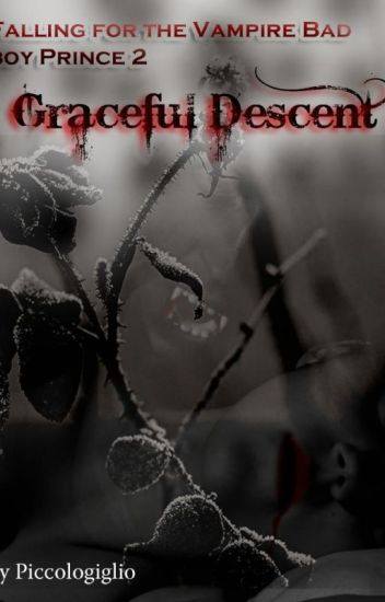 Falling For The Vampiric Bad Boy Prince Book 2 - Graceful Descent