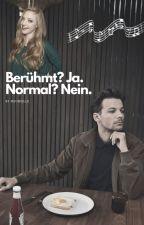Berühmt? Ja. Normal? Nein. [1D/Louis FF] ✔️ by melloushistory