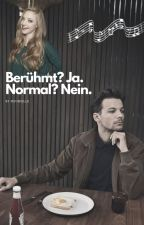 Berühmt? Ja. Normal? Nein. [1D/Louis FF] ✔️ by nounielle
