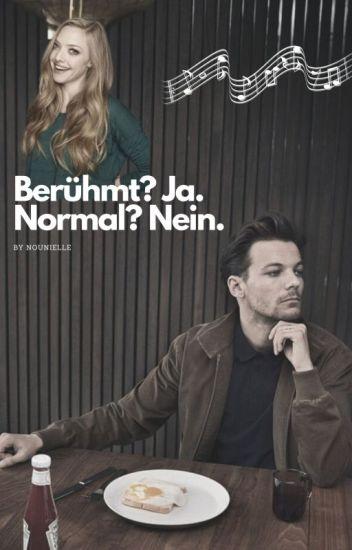 Berühmt? Ja. Normal? Nein. [1D/Louis FF] ✔️