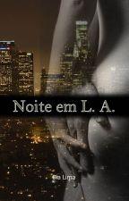 Noite em Los Angeles by MahLimak
