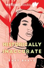 Historically Inaccurate (Wattpad Books Edition) by thepurplerose