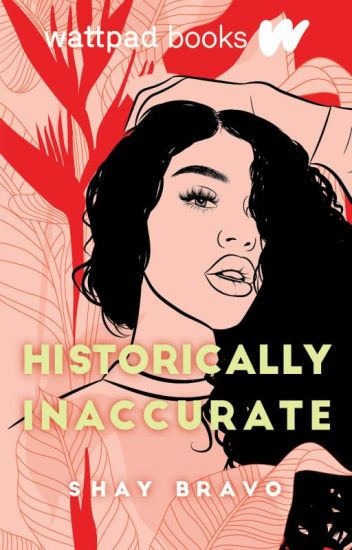 Historically Inaccurate (Wattpad Books Edition)